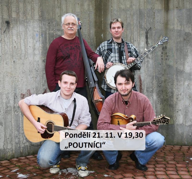 """Pondělí 21. 11. V 19,30 hodin - """"POUTNÍCI"""", koncert brněnské hudební skupiny, obrázek se otevře v novém okně"""